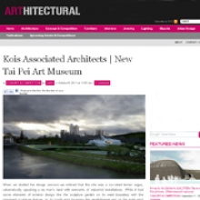 KOIS ASSOCIATED ARCHITECTS Tai Pei Contemporary Art Museum for Architectural